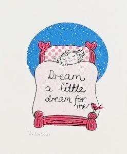 Lisa Stubbs, Dream a little dream, Screen print